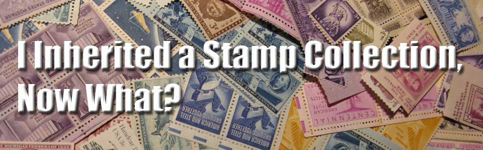 I Inherited A Stamp Collection Now What